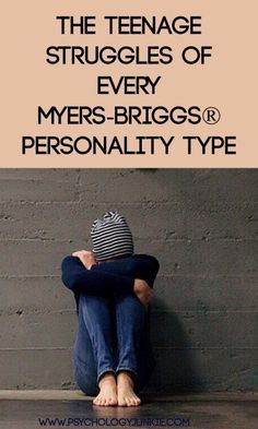 The Teenage Struggles of Every Myers-Briggs® Personality