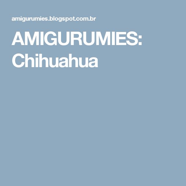 AMIGURUMIES: Chihuahua