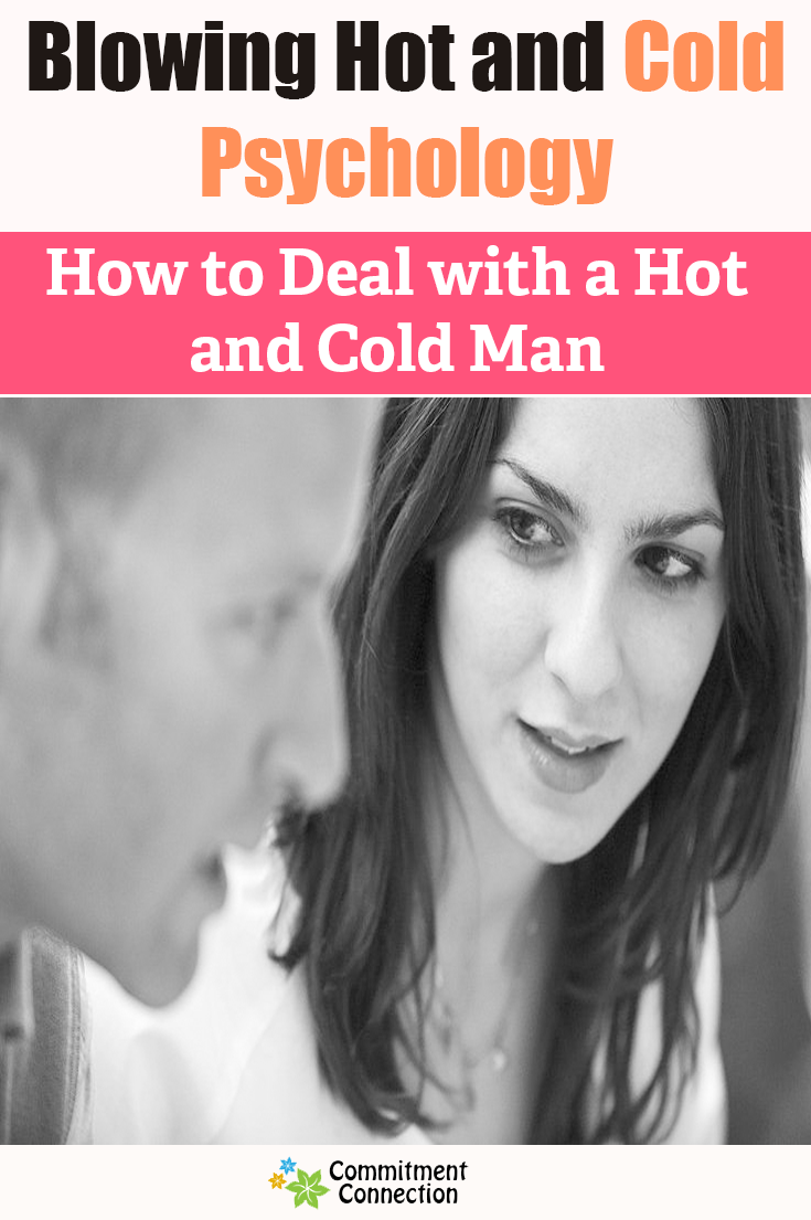 dating a guy that is hot and cold