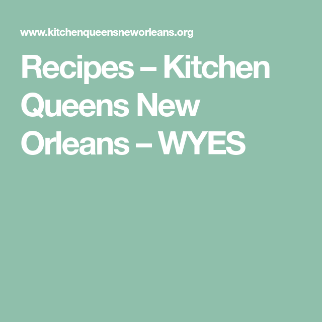 Recipes Kitchen Queens New Orleans Wyes Kitchen Queen New Orleans Recipes Queens Food