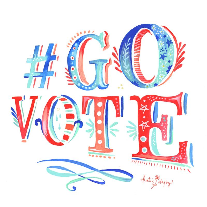 #govote by katie daisy