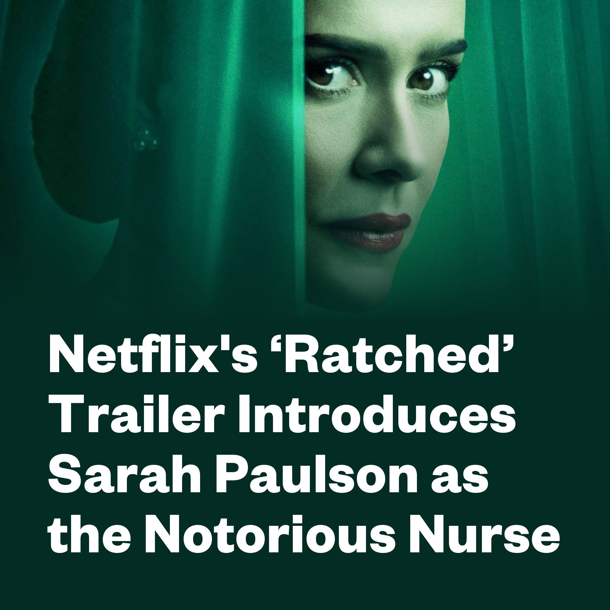 Netflix S Ratched Trailer Introduces Sarah Paulson As The Notorious Nurse In 2020 Netflix Sarah Paulson Nurse Ratched