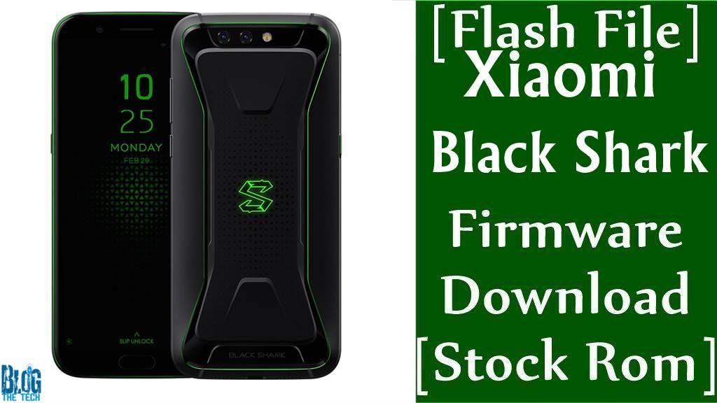 Firmware] Xiaomi Black Shark Flash File Download [Stock Rom