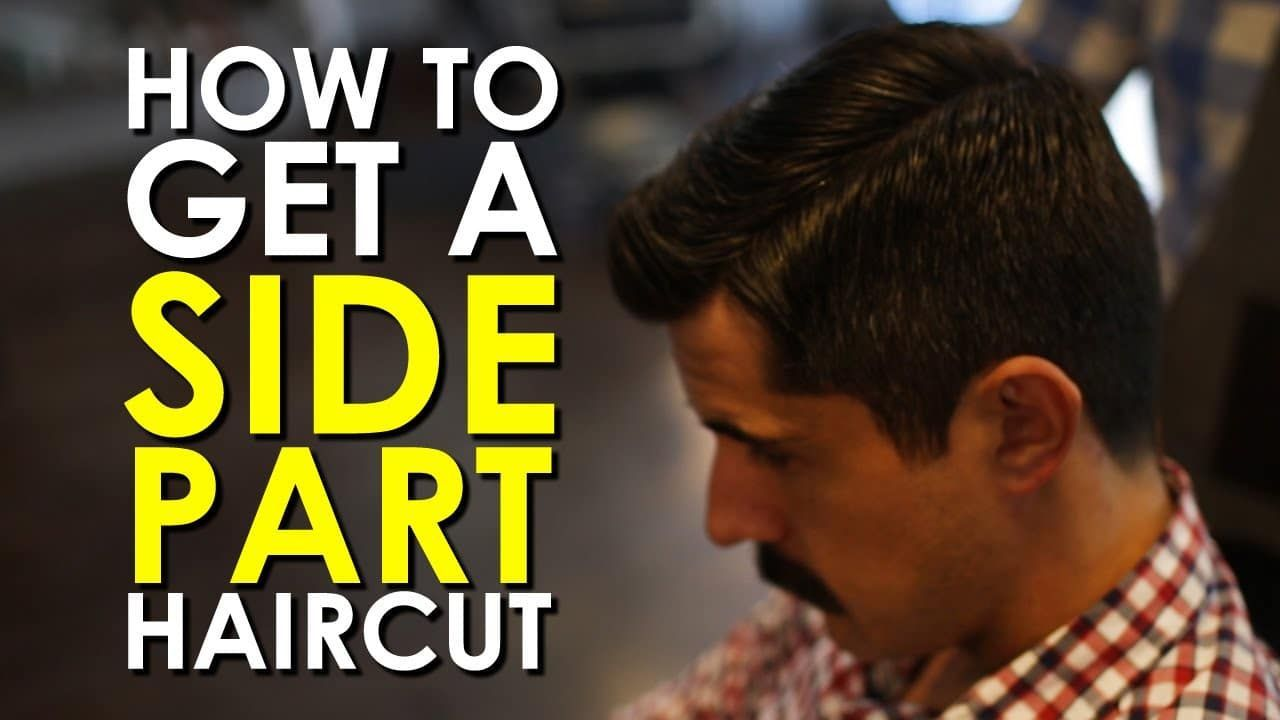 How To Get A Side Part Haircut Video Menshairstyles Mens