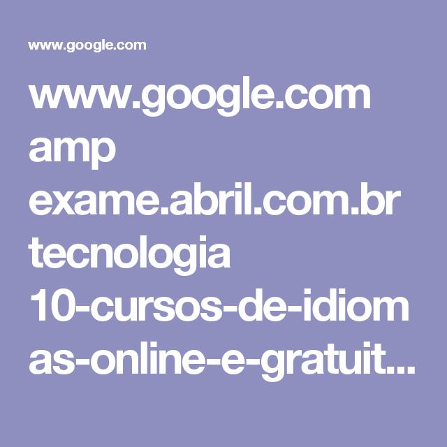 www.google.com amp exame.abril.com.br tecnologia 10-cursos-de-idiomas-online-e-gratuitos amp