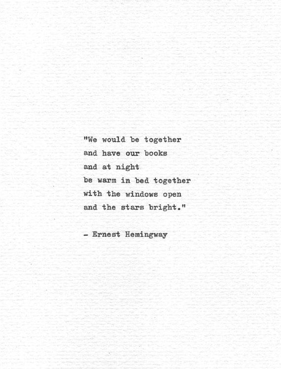 Ernest Hemingway Letterpress Quote 'We would be to