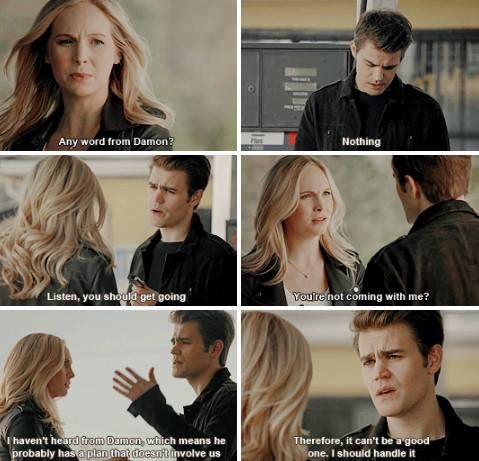 Caroline: Notizie da Damon? Stefan: Nulla. . Senti tu dovresti andare. Caroline: Tu non vieni con me? Stefan: Non ho sentito Damon, ciò vuol dire che ha un piano tutto suo. Quindi non sarà un buon piano.. Dovrei occuparmene io.  #Steroline7x22