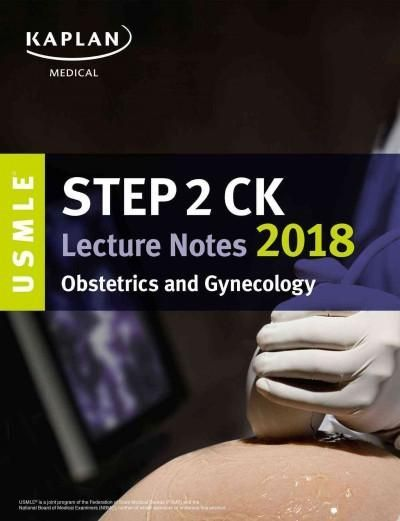 Usmle Step 2 Ck Lecture Notes 2018 Obstetrics Gynecology