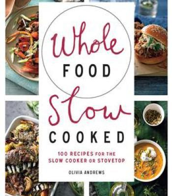 Whole food slow cooked 100 recipes for the slow cooker or stovetop whole food slow cooked 100 recipes for the slow cooker or stovetop pdf forumfinder Image collections