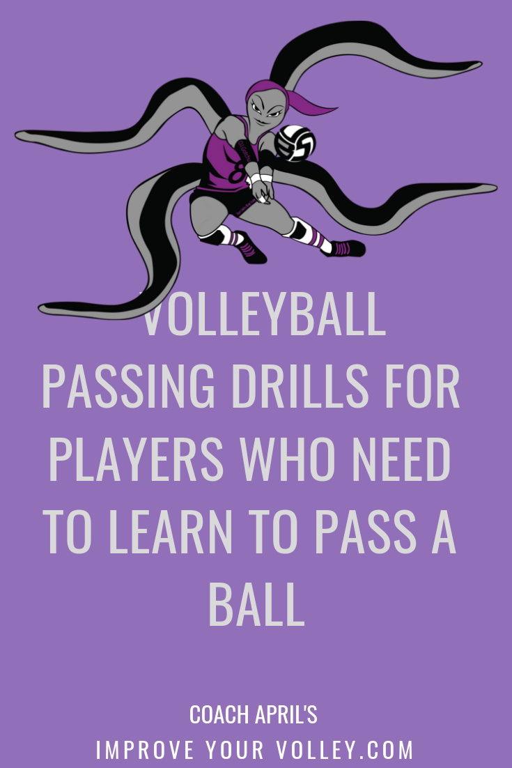 Volleyball Passing Drills For Players Who Need To Learn To Pass A Ball By April Chapple For More Volleyball Practice Volleyball Passing Drills Setting Drills