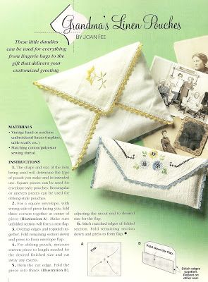 Make pouches or envelopes from grandma's old linen's - it's a perfect way to use and also preserve the past.