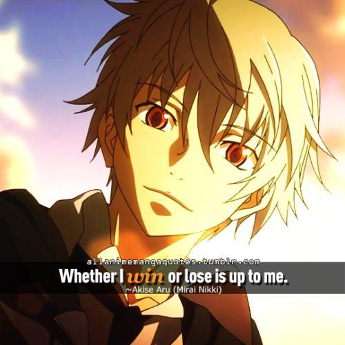 Mirai Nikki Quotes: Whether I Win Or Lose Is Up To Me. ~Akise Aru (Mirai Nikki