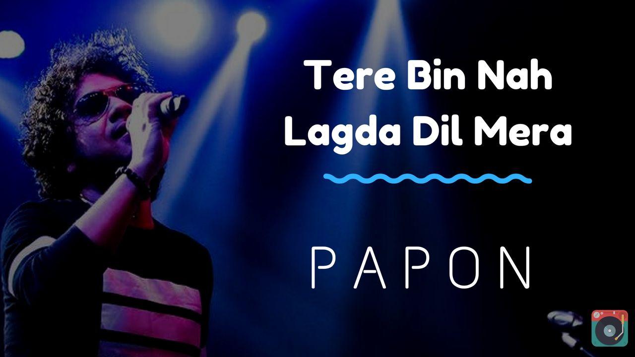 Tere Bin Nahi Lagda Papon Unplugged Live Version Youtube John Legend Vampire Weekend