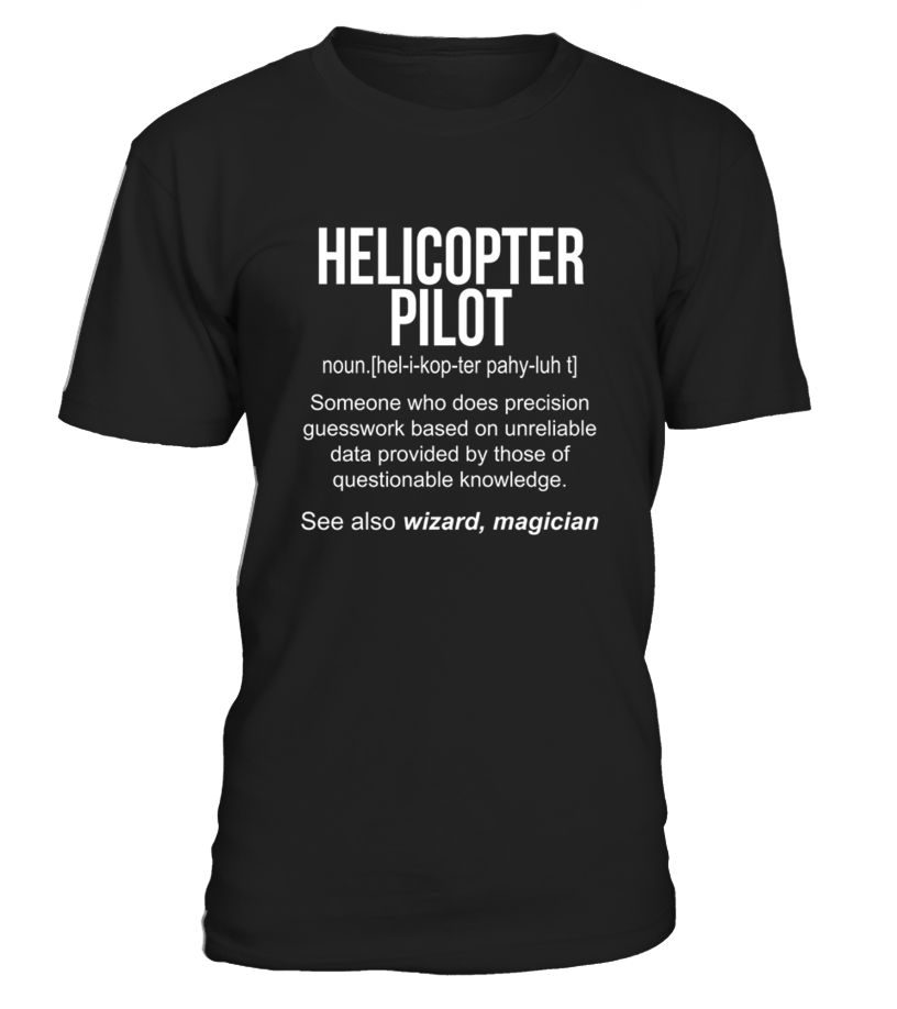 Helicopter Pilot Meaning Shirt   Helicopter Pilot Funny Defi