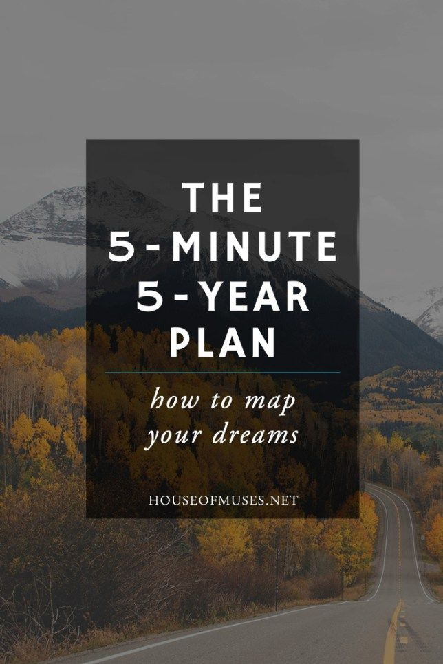 The 5-Minute 5-Year Plan: How to Map Your Dreams | How to ...