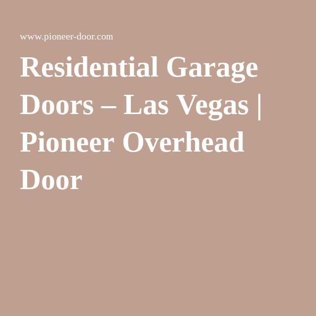 Residential Garage Doors Las Vegas Pioneer Overhead Door