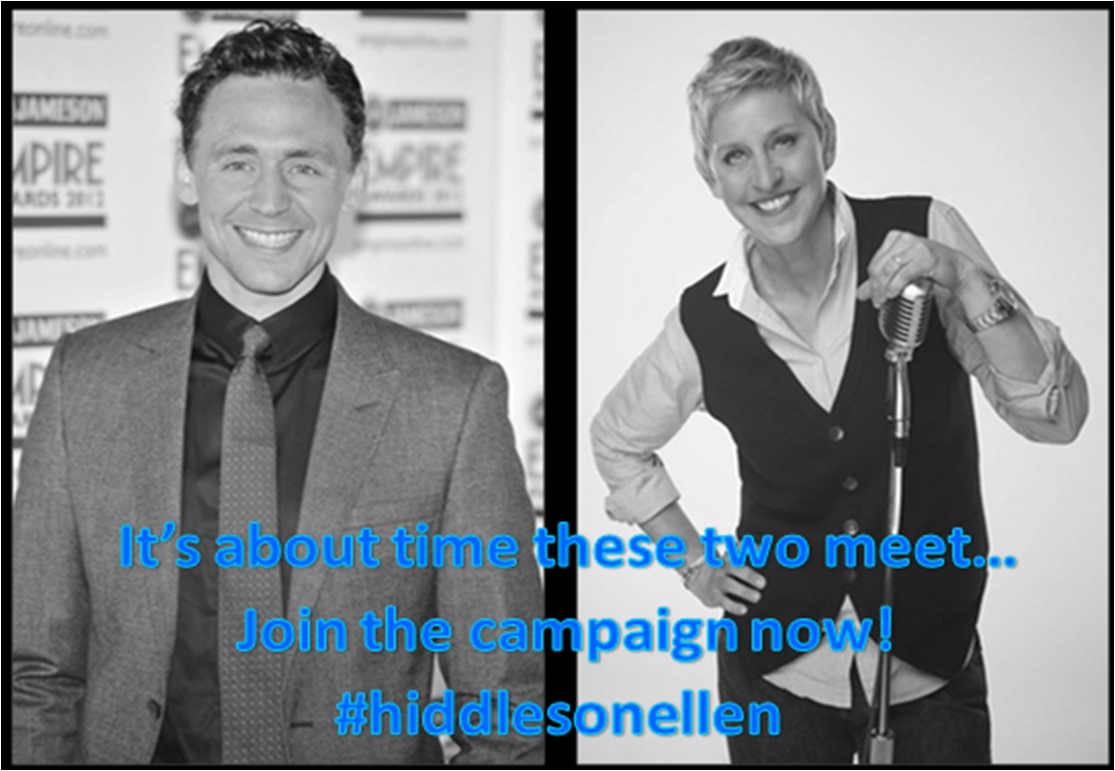 Tom Hiddleston is rapidly becoming more and more popular and with the numerous movies he has coming up and it's about time that he makes his TV rounds. As a huge fan of both Tom and Ellen, I believe that it's about time that the Ellen Show interviews him. And if other members of Hiddles Army could get behind this movement as well then the next stop on his schedule could be the Ellen DeGeneres Show. @Ellen DeGeneres #hiddlesonellen