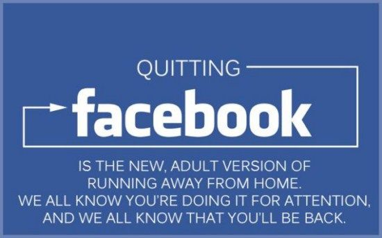 You Ll Always Come Back Funny Quotes Quit Facebook Quotes