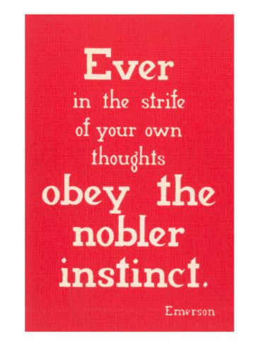 Obey the Nobler Instinct, Emerson