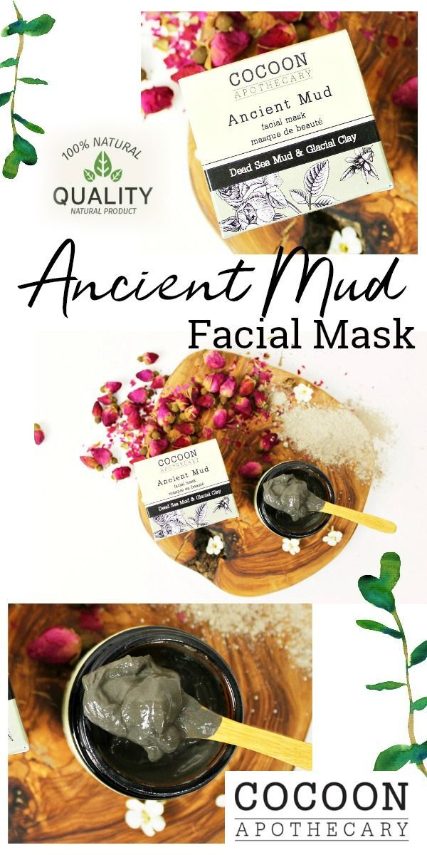 ANCIENT MUD FACIAL MASK - by Cocoon Apothecary $26 Detoxify, exfoliate and tighten skin with two of nature's most potent beauty treatments, Dead Sea mud and Canadian glacial marine clay. Dead Sea mud has been used since ancient times as a beauty treatment. Remineralizes skin w/essential nutrients. Purifies pores of toxins and pollutants.