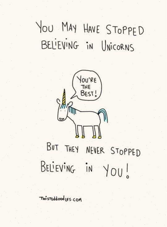 Discover Ideas About Art Quotes Believing In Unicorns