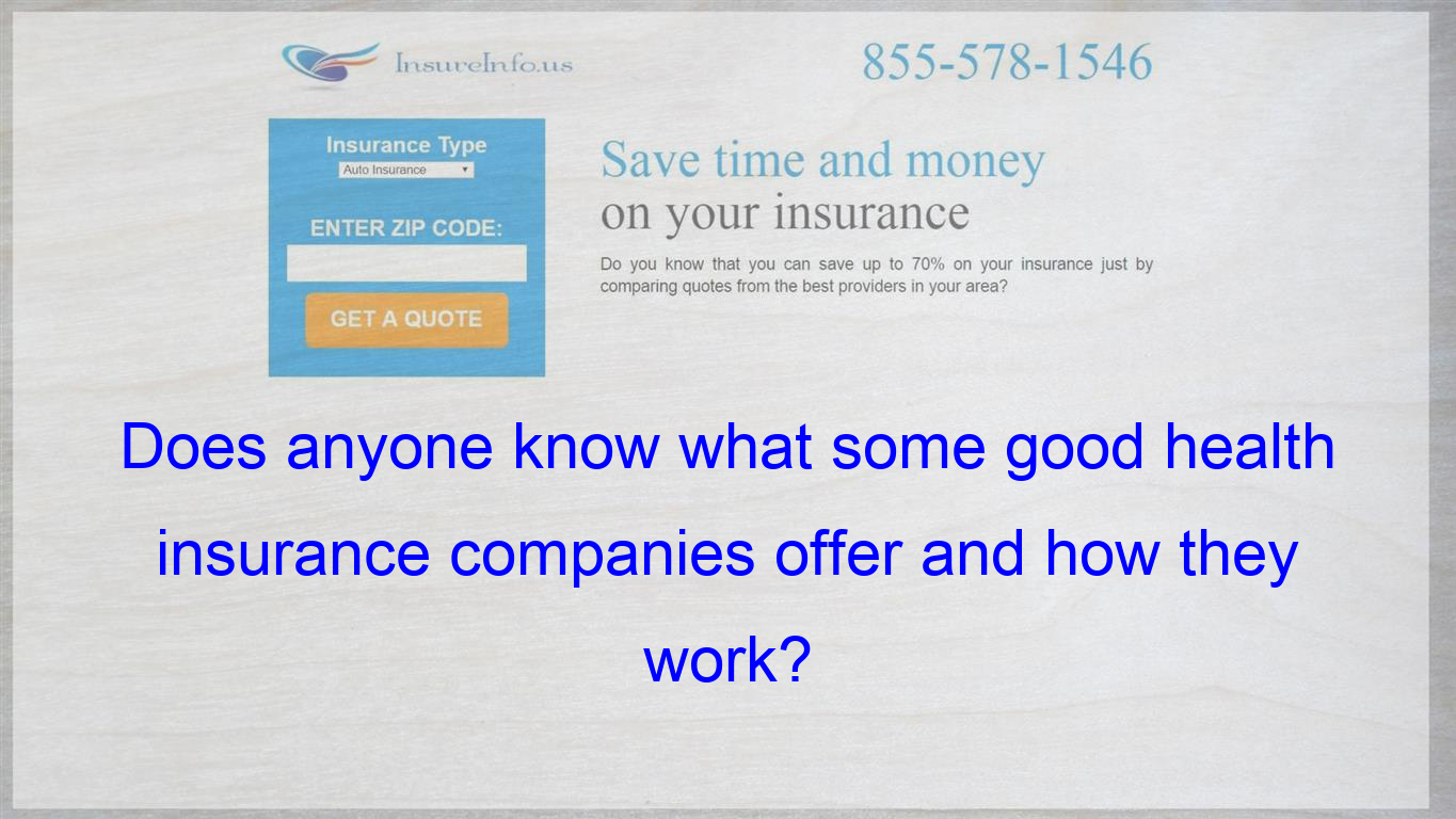 What Are Some Good Health Insurance Companies Good Meaning Good