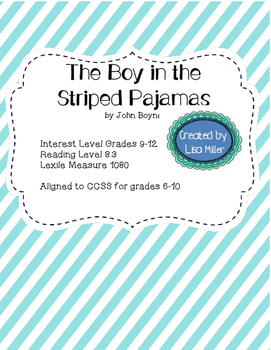 The Boy in the Striped Pajamas by John Boyne Interest Level: Grades 6-10Reading LevelGrade Equivalent: 8.3Lexile Level: 1080LCCSS Aligned grades 6-10As a special education teacher, I have often been asked to create materials for use in many different classrooms.