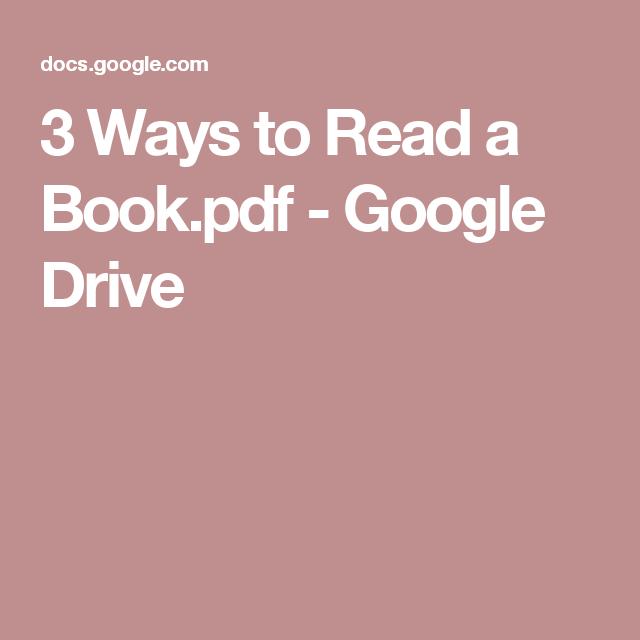3 Ways to Read a Book.pdf - Google Drive
