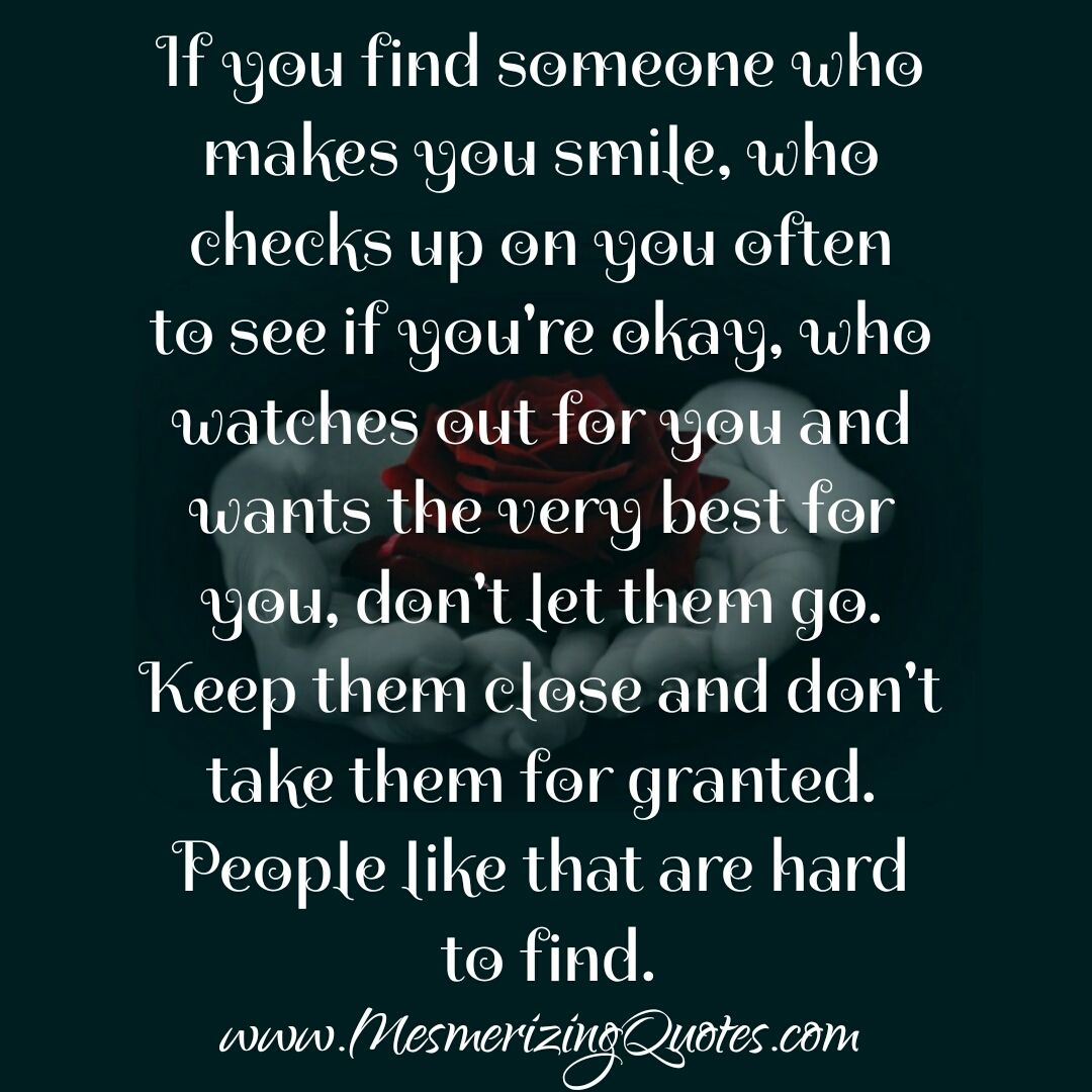 If You Find Someone Who Checks Up On You Finding Someone Quotes Find Someone Who Find Someone