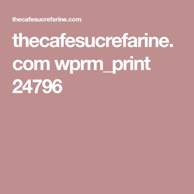 thecafesucrefarine.com wprm_print 24796