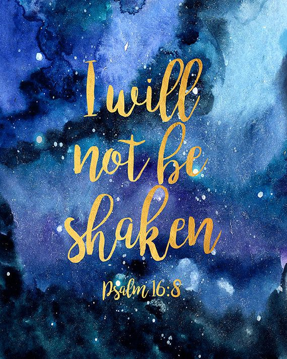 Bible Verse Print Psalm 16:8 I will not be shaken Scripture | Etsy