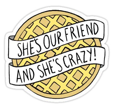 Shes Our Friend And Shes Crazy Stranger Things