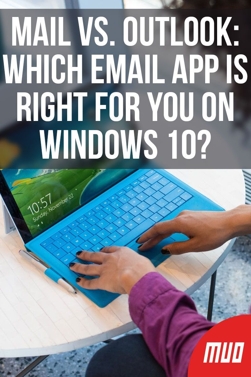 Mail vs  Outlook: Which Email App Is Right for You on Windows 10? in