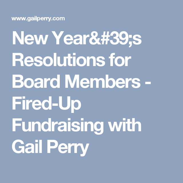 New Years Resolutions For Board Members Fired Up Fundraising With