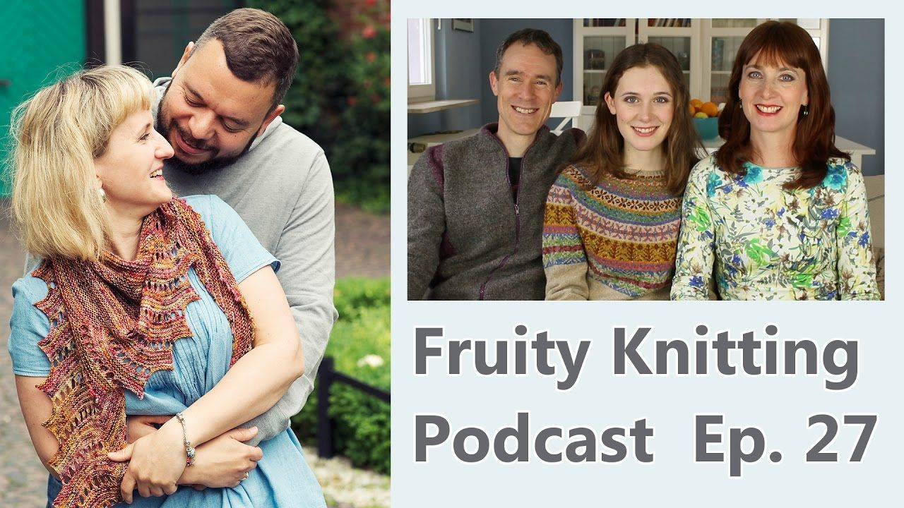 Ep. 27 - Lete's Knits and Martin's Lab - Fruity Knitting Podcast
