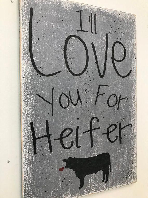 Photo of I'll Love You For Heifer Cow Wood Sign Farmhouse decor Country decor Home decor Wedding gift Birthday gift