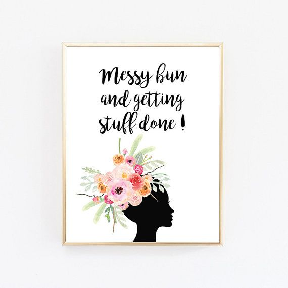 Messy Walls But I Like It: Messy Bun And Getting Stuff Done, Motivational Wall Decor