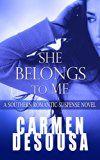Free Kindle Book -   She Belongs to Me: A Southern Romantic-Suspense Novel - Charlotte - Book One