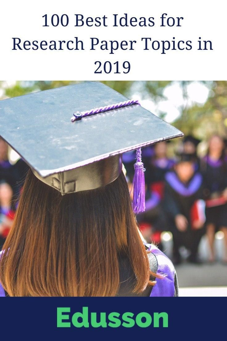 100 BEST IDEAS FOR RESEARCH PAPER TOPICS IN 2019 Edusson