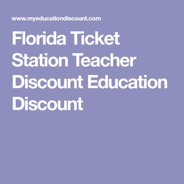 Florida Teacher Discounts >> Florida Ticket Station Teacher Discount Education Discount To The
