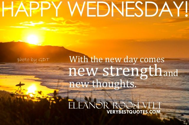 Wednesday Morning Quotes With the new day comes new