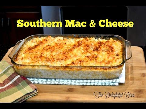 Yummy Southern Mac Amp Cheese The Delightful Diva Youtube