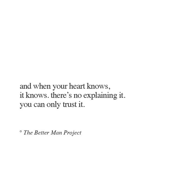 When You Know You Know The Better Man Project Love Quotes