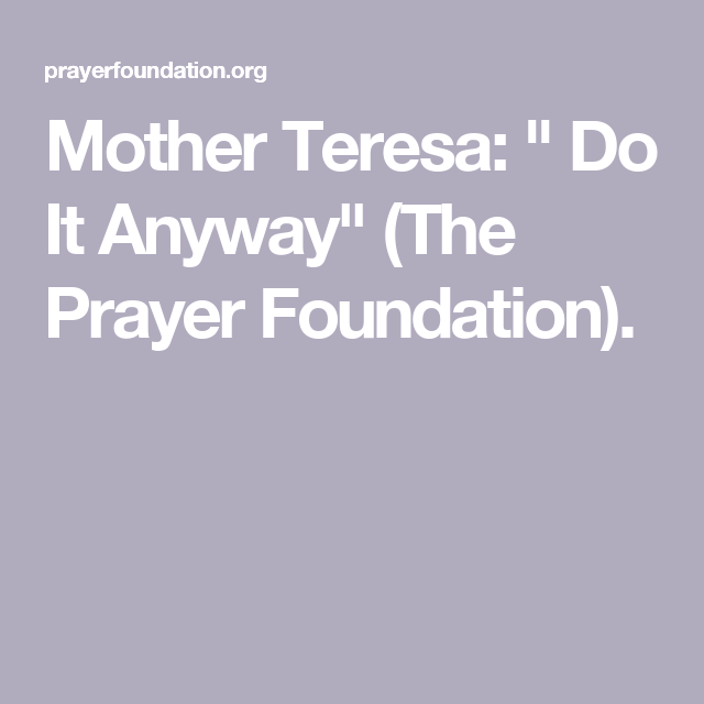 Mother Teresa Do It Anyway The Prayer Foundation