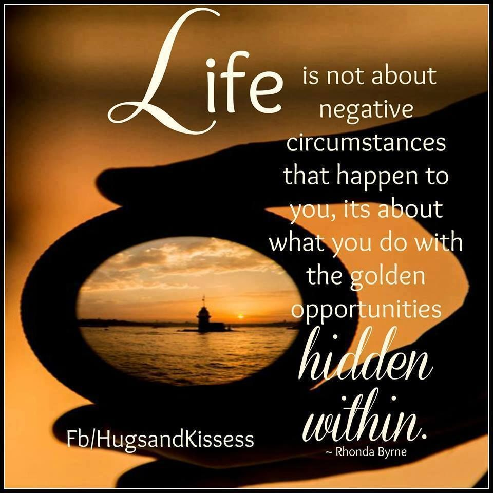 Inspirational Quotes About Life Lessons: Life Is Not About The Negatives...there Are Lessons