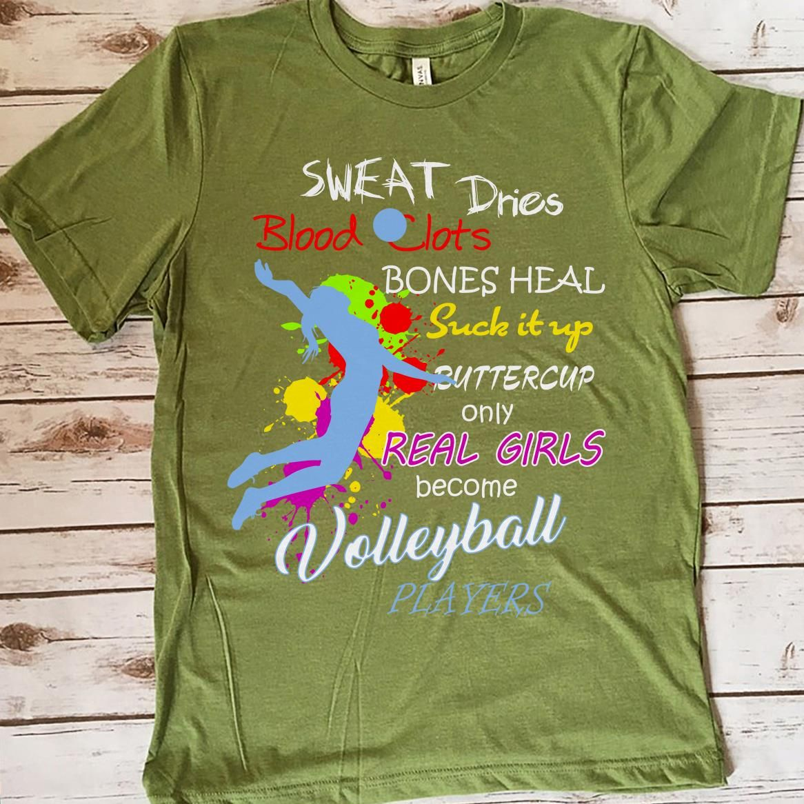 Only Real Girls Become Volleyball Players Great Gifts For Volleyball Players Volleyball Lovers Mom Dad Son Da Volleyball Tshirts Great T Shirts Real Girls