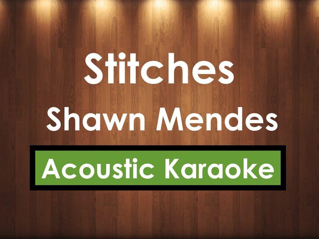 Stitches Shawn Mendes Karaoke Lyrics Acoustic Guitar Karaoke Instrumental Shawn Mendes Karaoke Acoustic Guitar