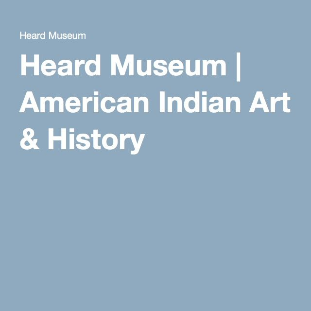 Heard Museum | American Indian Art & History