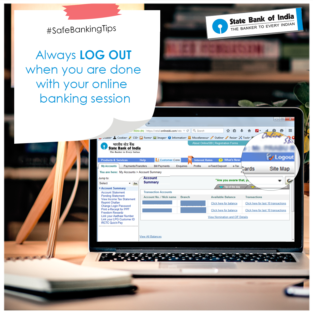 SafeBankingTip It is good practice to log out of your account when