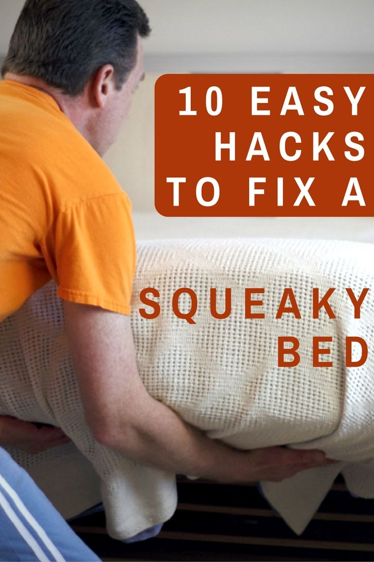 10 Easy Hacks To Fix A Squeaky Bed Squeeky Bed How To Make Bed Making A Bed Frame